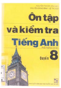 Ôn Tập Và Kiểm Tra Tiếng Anh Quyển 8 - Nguyễn Thị Chi