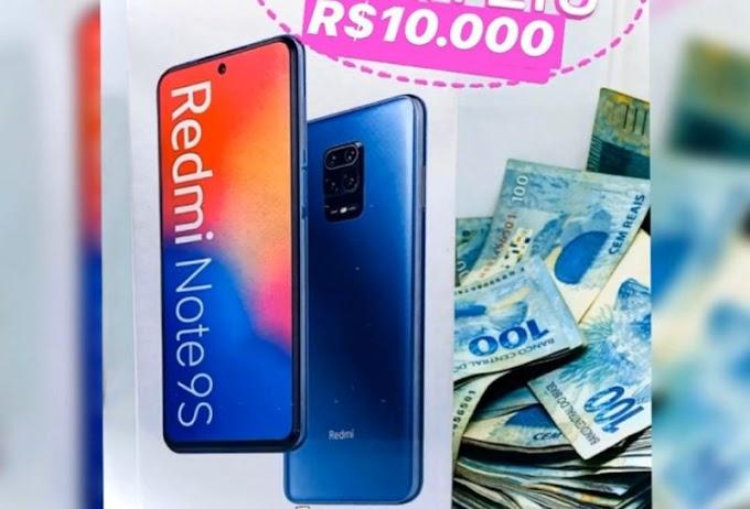 Sorteio de um Redmi Note 9S e R$10.000 Mil Reais!!