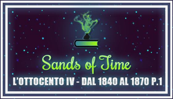 Sands Of Time #04 L&#39;Ottocento IV 1840-1870<br />Cenni Storici e Abbigliamento Maschile