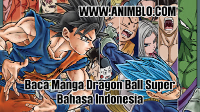 Baca Manga Dragon Ball Super Bahasa Indonesia Animblo