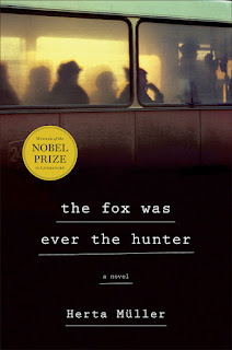The Fox Was Ever the Hunter: A Novel - Herta Müller [kindle] [mobi]