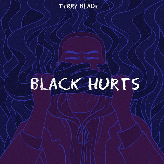 "Must Stream: Terry Blade's New Single --""Black Hurts"""