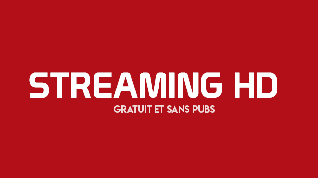 Streaming hd sans pubs