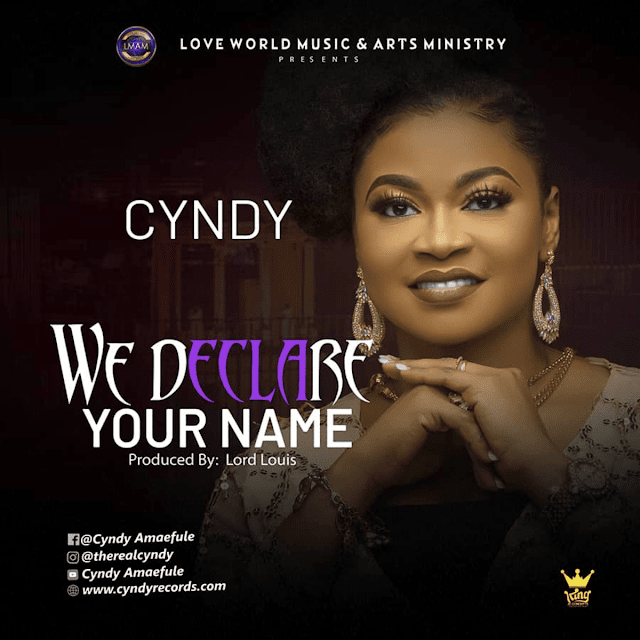 Music: We Declare Your Name – CYNDY AMAEFULE