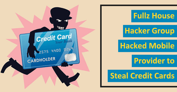 Fullz House Hacker Group Hacked Mobile Provider to Steal Credit Card Data