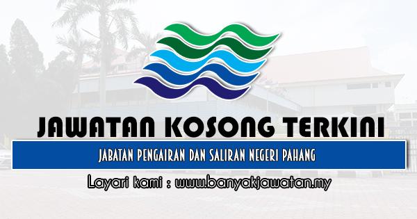 Jawatan Kosong 2020 di Jabatan Pengairan Dan Saliran Negeri Pahang