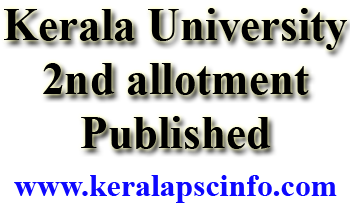 Kerala University Second allotment for PG through this official link , http://admissions.keralauniversity.ac.in, www.admissions.keralauniversity.ac.in/pg296/allotment.php
