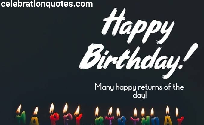 Happy Birthday Quotes for Everyone in Your Life