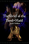 The Grief of the Bondmaid