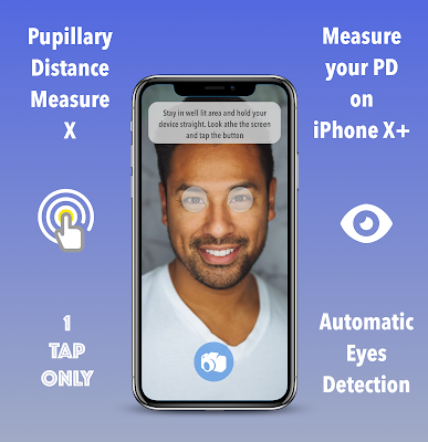 use your iPhone X or newer to measure PD with one tap only