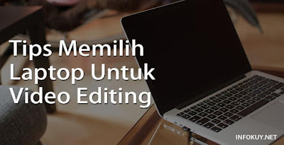 Tips Memilih Laptop untuk Video Editing