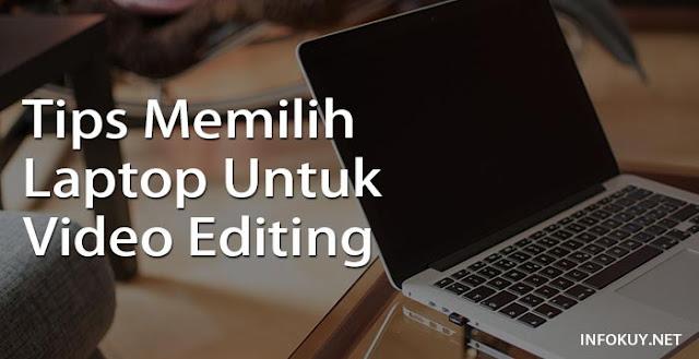 Tips Memilih Laptop untuk Video Editing