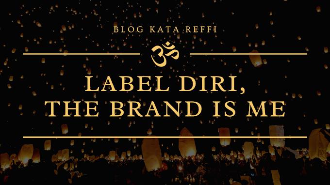 Label Diri, The Brand is Me