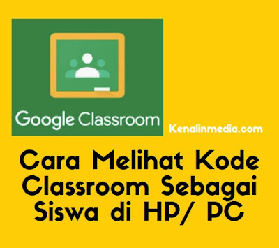 Cara Melihat Kode Classroom Sebagai Siswa di HP PC