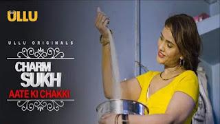 Charmsukh : Ullu Charmsukh Aate Ki Chakki Wiki Latest Web Series All Episodes Download or Full HD Watch Online Free In Hindi 2021 -