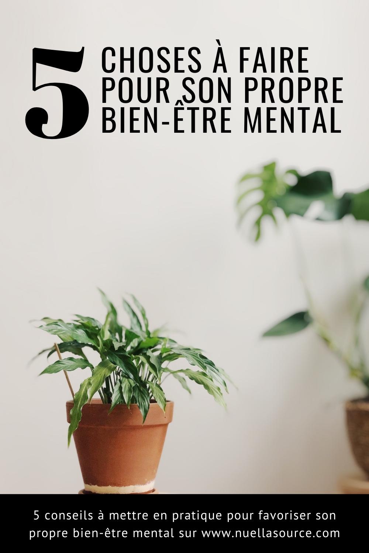 5 choses à faire pour son propre bien-être mental