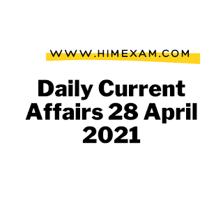 Daily Current Affairs 28 April 2021