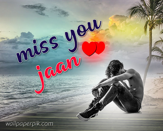 i miss you jaan