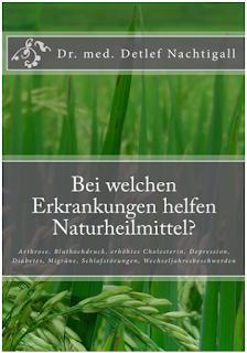https://www.amazon.de/welchen-Erkrankungen-helfen-Naturheilmittel-Wechseljahresbeschwerden/dp/1497408253/ref=sr_1_3?s=books&ie=UTF8&qid=1484680215&sr=1-3&keywords=detlef+nachtigall