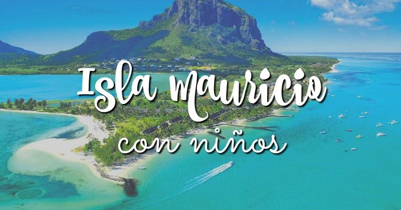 Pequefelicidad isla mauricio con ni os - Islas con ninos ...
