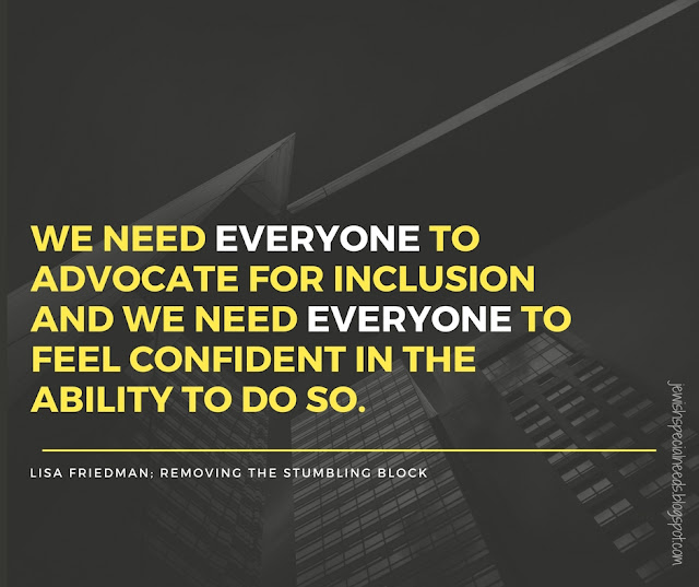 We need everyone to advocate for inclusion; Removing the Stumbling Block