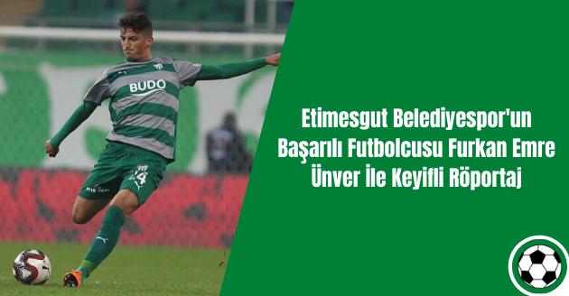 Etimesgut Belediyespor'un Başarılı Futbolcusu Furkan Emre Ünver İle Keyifli Röportaj