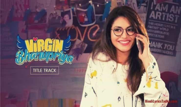 Virgin Bhanupriya वर्जिन भानुप्रिया Hindi Lyrics Title Song