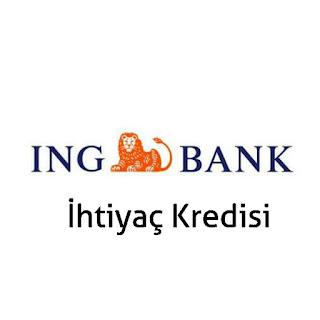 ING Bank İhtiyaç Kredisi Hakkında Bilgiler