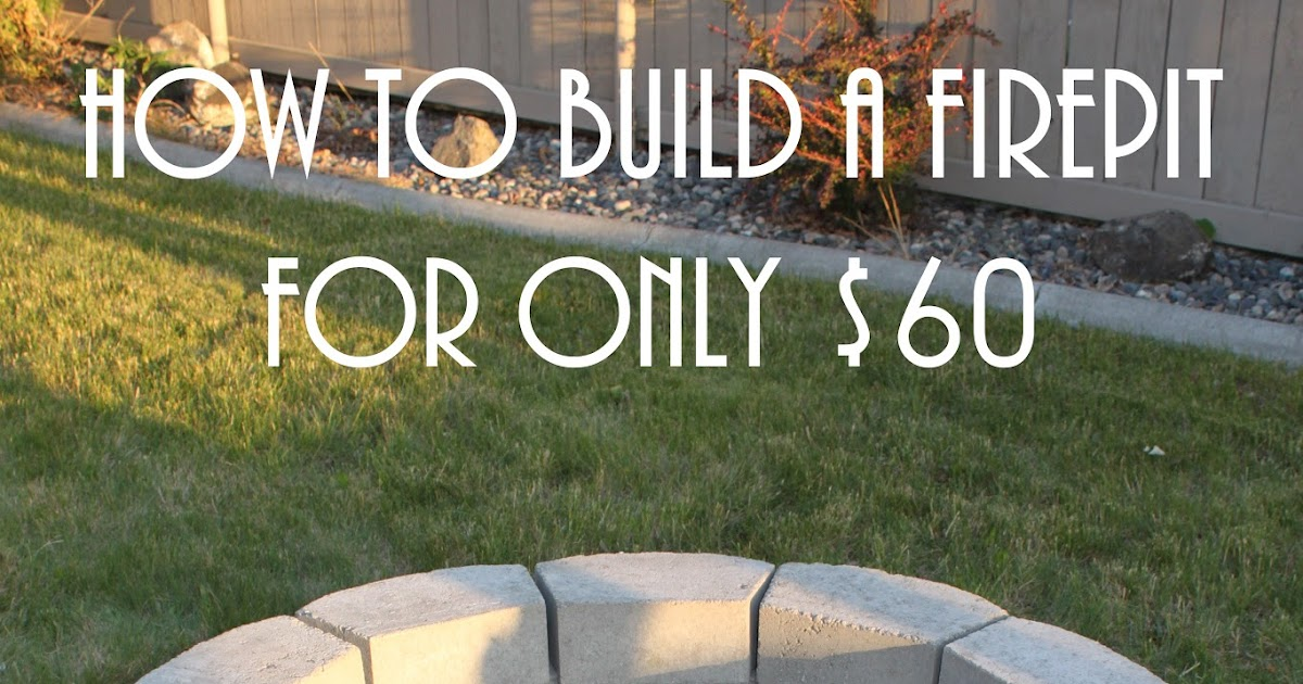 Keeping It Simple How To Build A Diy Fire Pit For Only 60