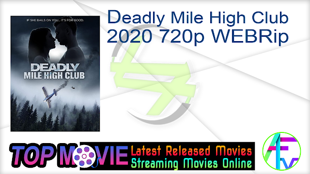 Deadly Mile High Club 2020 720p WEBRip Free Movie Online & Direct Download