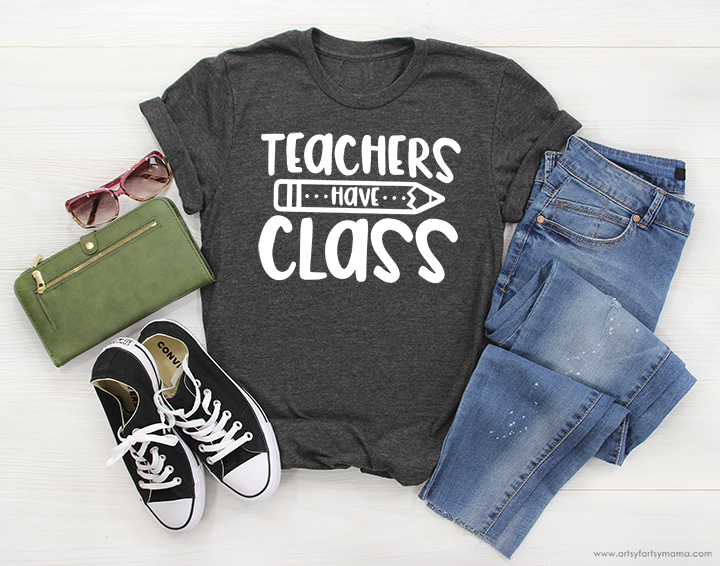 Teachers Have Class Shirt with Free SVG Cut File