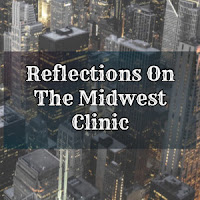 Reflections On The Midwest Clinic