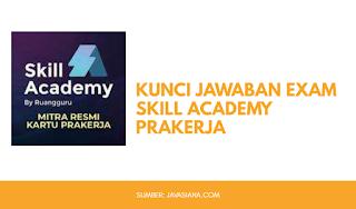 Kunci Jawaban Exam Skill Academy Prakerja