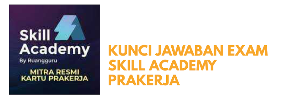 Kunci Jawaban Exam Skill Academy Prakerja Lengkap