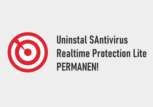 Cara Menguninstal Aplikasi SAntivirus Realtime Protection Lite PERMANEN!