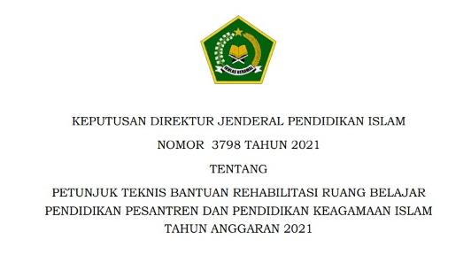 PETUNJUK-TEKNIS-BANTUAN-REHABILITASI-RUANG-BELAJAR- PENDIDIKAN-PESANTREN-DAN-PENDIDIKAN-KEAGAMAAN-ISLAM-TAHUN-ANGGARAN-2021