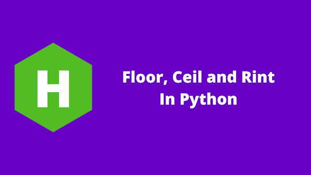 HackerRank Floor, Ceil and Rint in python problem solution