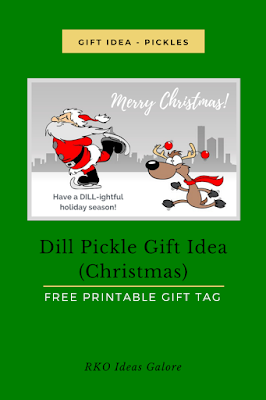 Dill Pickle Gift Idea Christmas Rko Ideas Galore By Karen