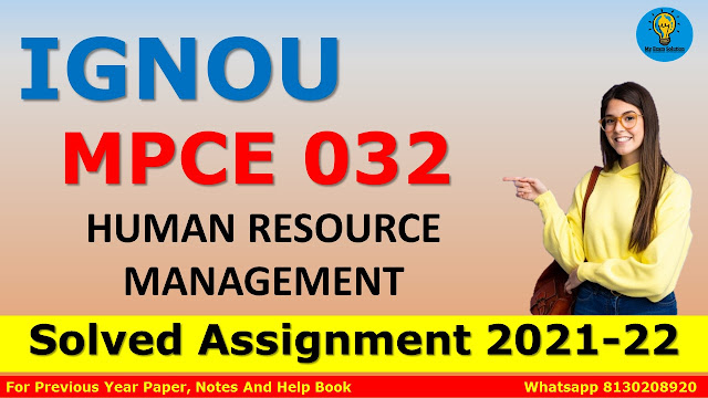 MPCE 032 HUMAN RESOURCE MANAGEMENT Solved Assignment 2021-22