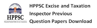HPPSC Excise and Taxation Inspector Previous Question Papers 2018, 2019, 2020