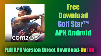 Golf Star 7.1.4 (Full Version) Apk Free Direct Download Latest Version for Android- Dc File
