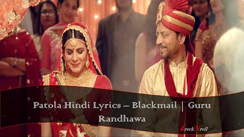 Patola-Hindi-Lyrics-Blackmail-Guru-Randhawa