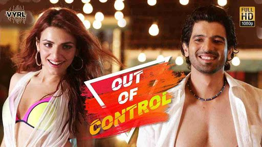 Out Of Control Lyrics in Hindi & English - Sahil Arya & Sukriti Kakar