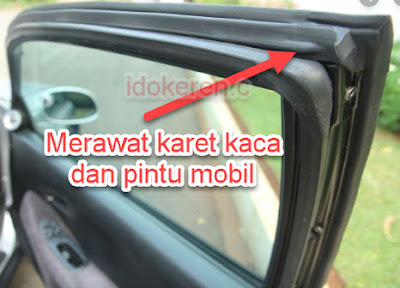 Cara Merawat Karet Kaca Dan  Karet  Pintu Mobil Jozz