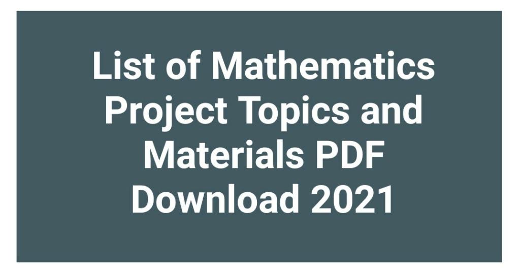 List Of Mathematics Projects Topics
