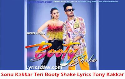 Sonu Kakkar Teri Booty Shake Lyrics Tony Kakkar