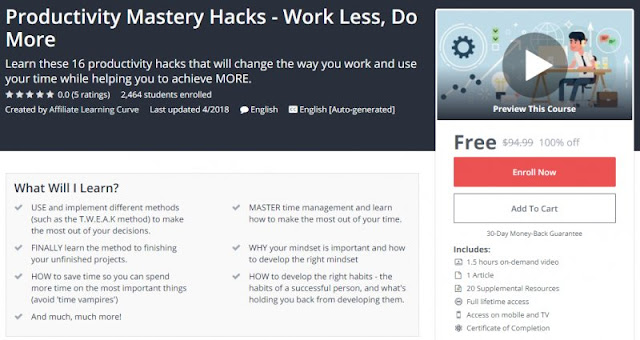 [100% Off] Productivity Mastery Hacks - Work Less, Do More  Worth 94,99$