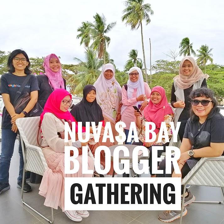 Batam Blogger Gathering di Kota Mandiri Nuvasa Bay Nongsa