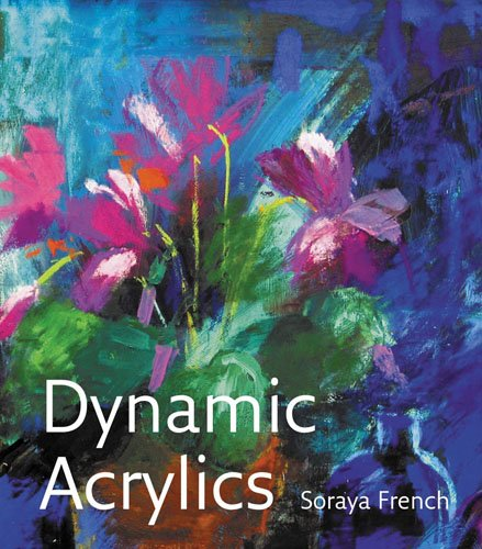 Dynamic Acrylics by Soraya French