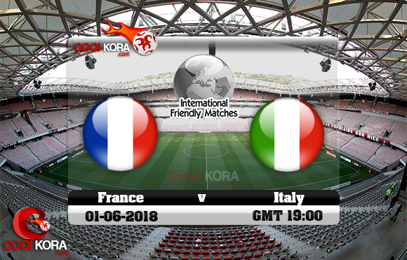 مشاهدة مباراة فرنسا وإيطاليا اليوم 1-6-2018 مباراة ودية